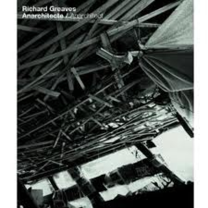 Richard Greaves, anarchitecte